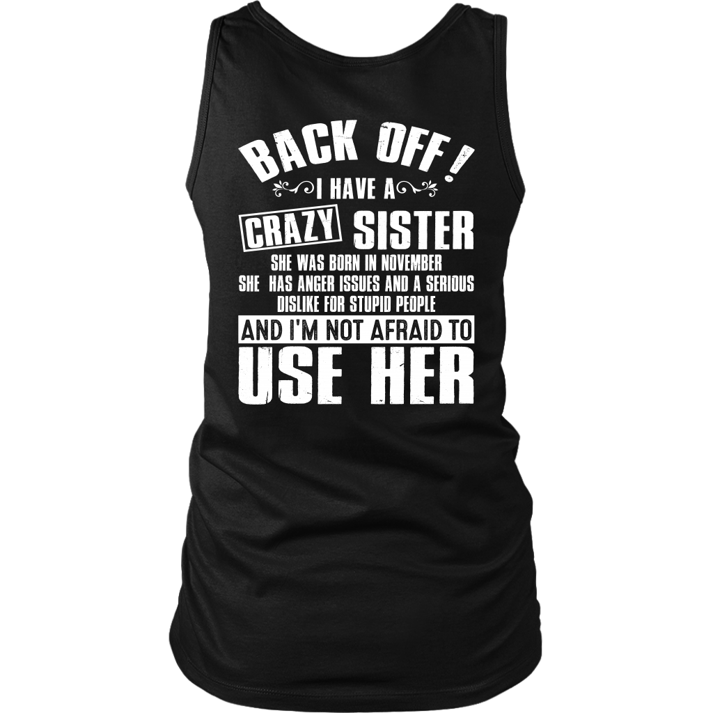 Back Off I Have a Crazy Sister She Was Born In November shirts