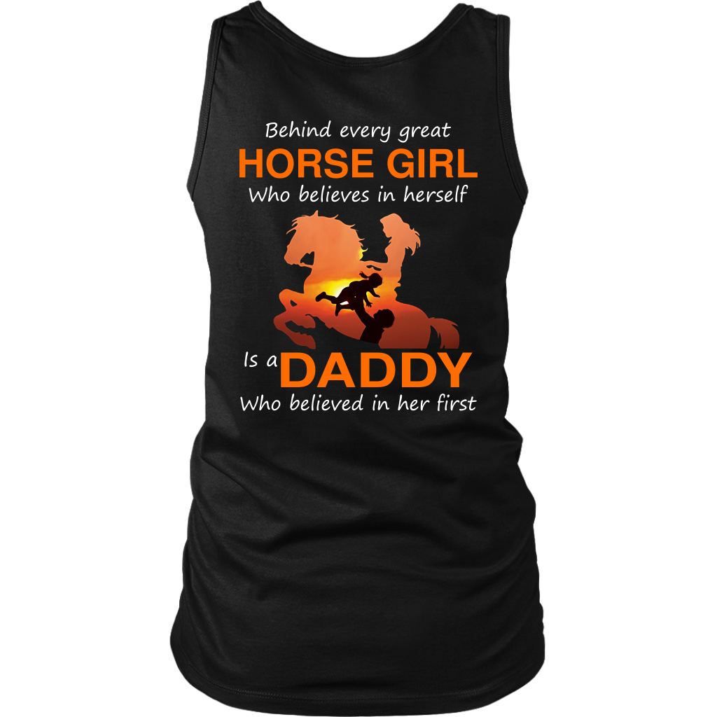 Behind Every Great Horse Girl is a Daddy Who Believed in Her First shirt back side