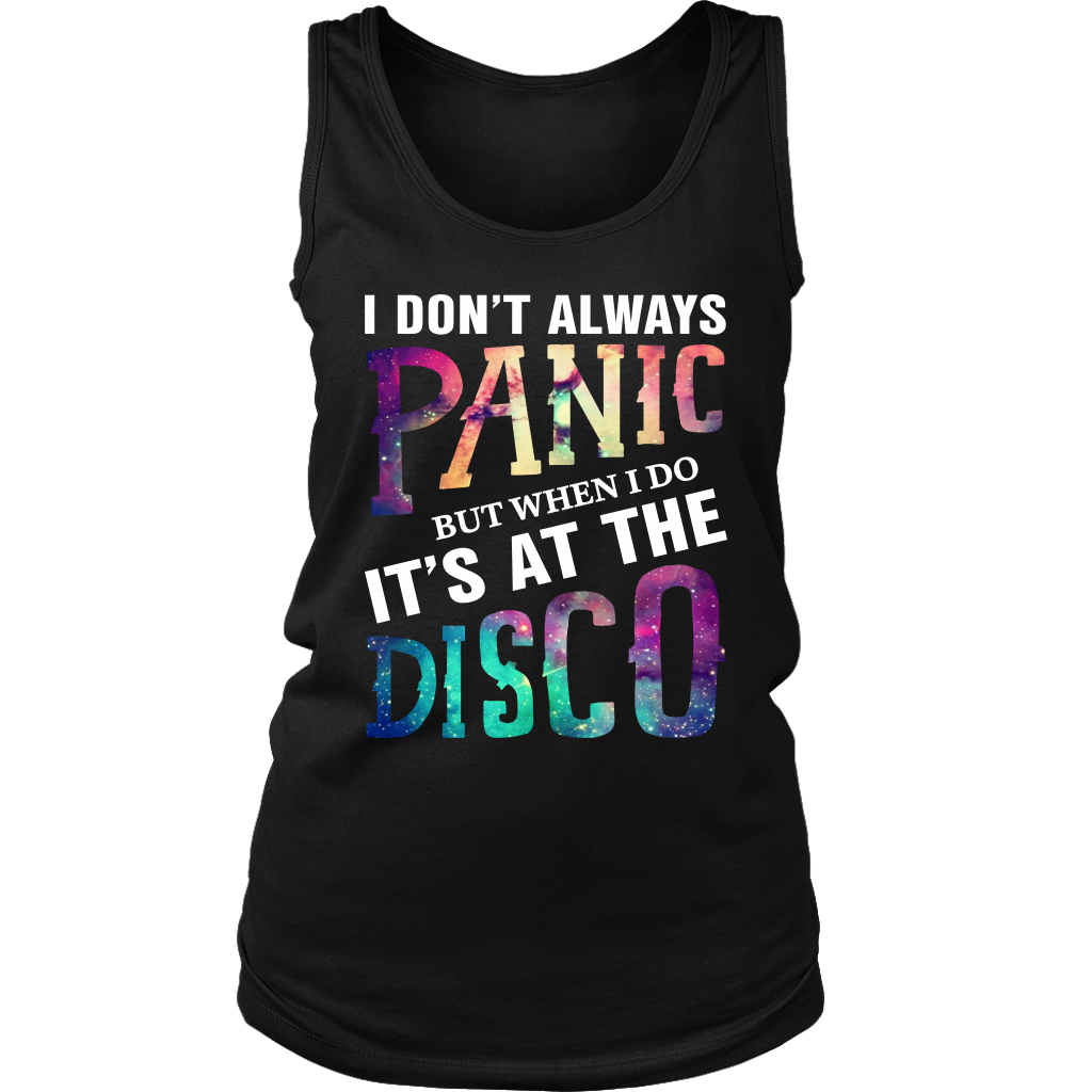 I Don't Always Panic but When I Do It's At The Disco shirt