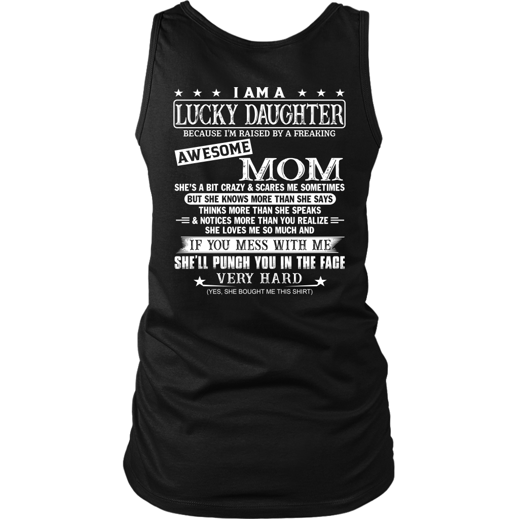 I Am A Lucky Daughter I'm Raised By A Freaking Awesome Mom shirt back side