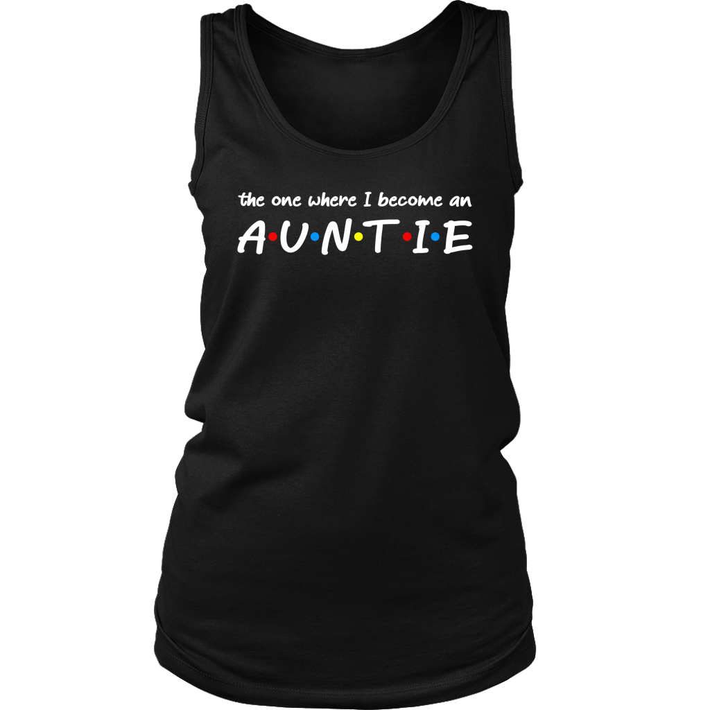 The one where I become an auntie aunt friends style shirts