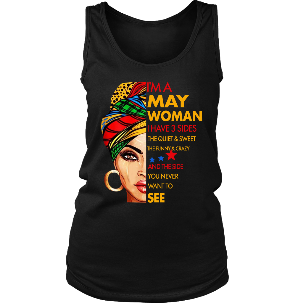 I'm A May Woman I Have 3 Sides April Birthday Tshirt