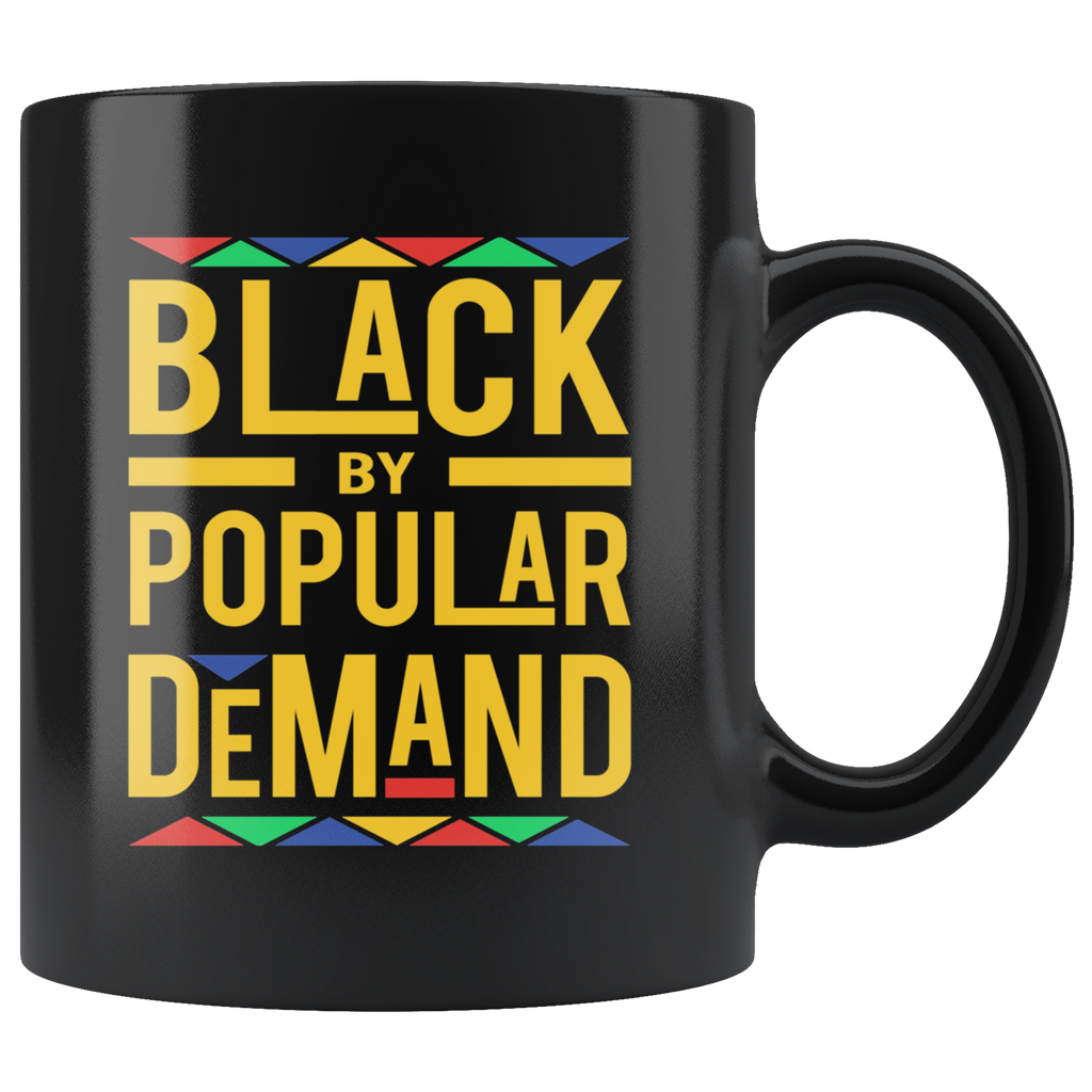 Black by Popular Demand Mug Cup Coffee Black History Month