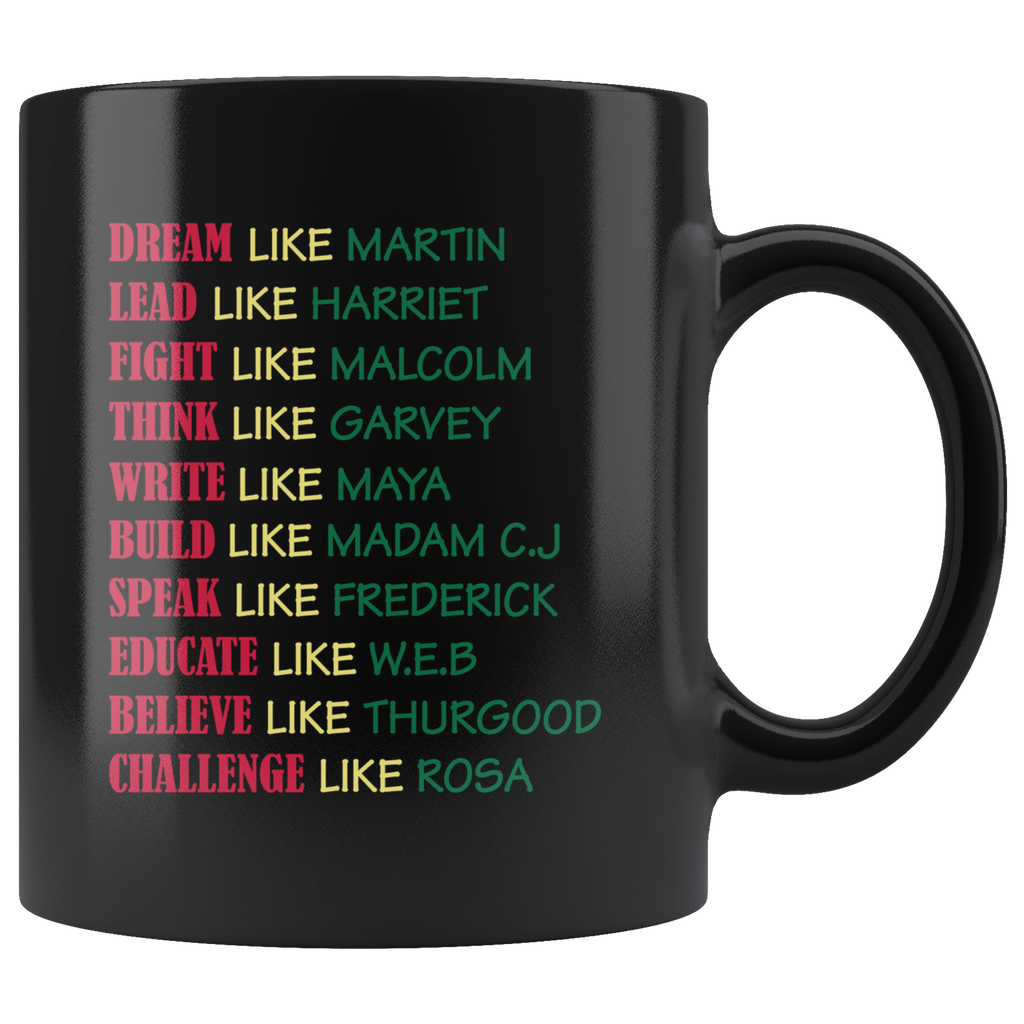 Black History Month Dream Like Martin Lead Like Harriet Fight Like Malcolm Mug Cup Coffee