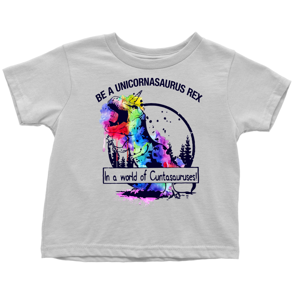 Be a unicornasaurus rex in a world of cuntasauruses shirt colorful