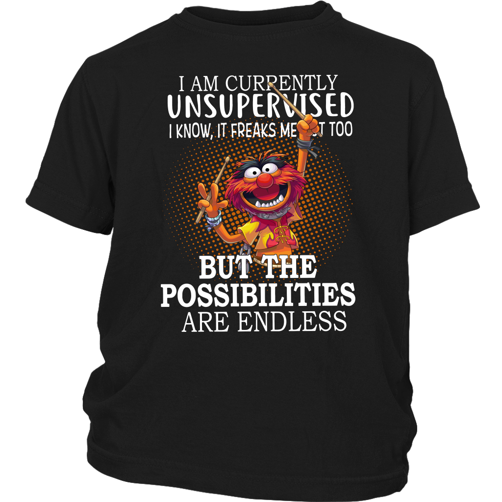 Muppet I am Currently Unsupervised I Know it Freaks me Out Too shirt