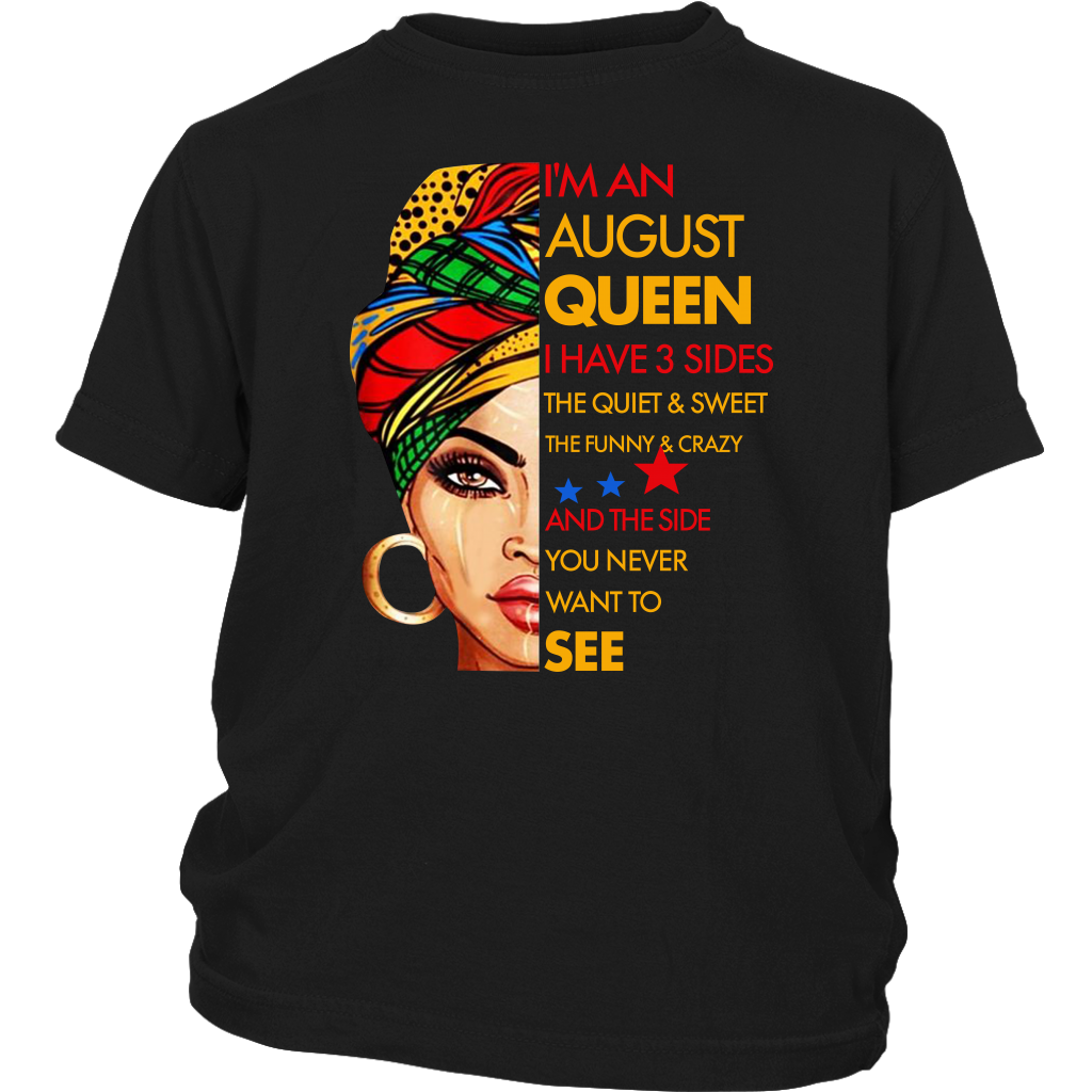 I'm An August Queen I Have 3 Sides Birthday August shirt