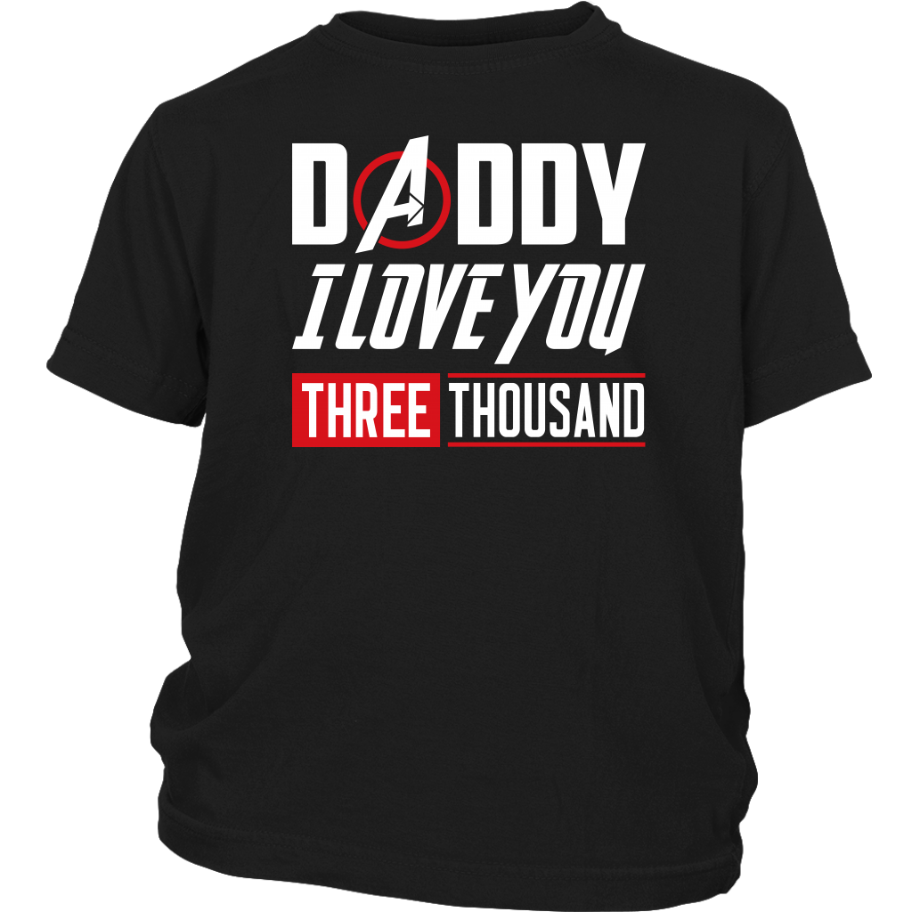 Daddy I Love You Three Thousand 3000 shirt