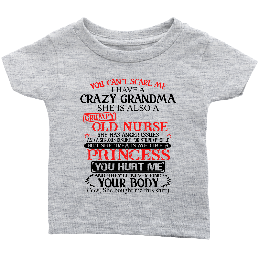 You Can't Scare Me I Have A Crazy Grandma She is Also a Grumpy Old Nurse shirts Niece Gift