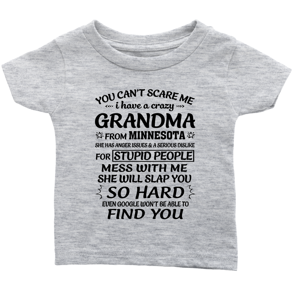 You Can't Scare Me I Have A Crazy Grandma from Minnesota shirt