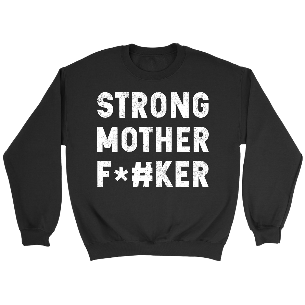Strong Mother F#ker Tshirts