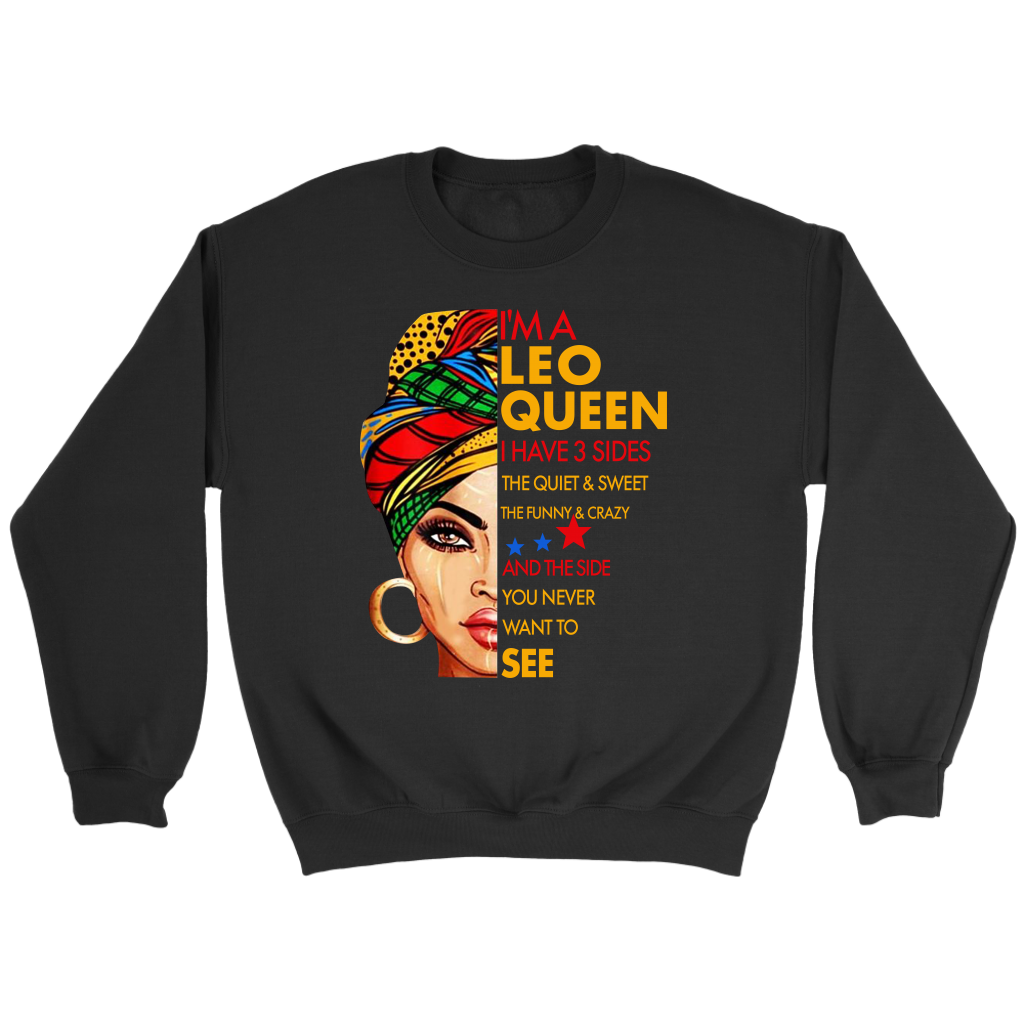 I'm A Leo Queen I Have 3 Sides Leo Zodiac Funny Birthday shirt