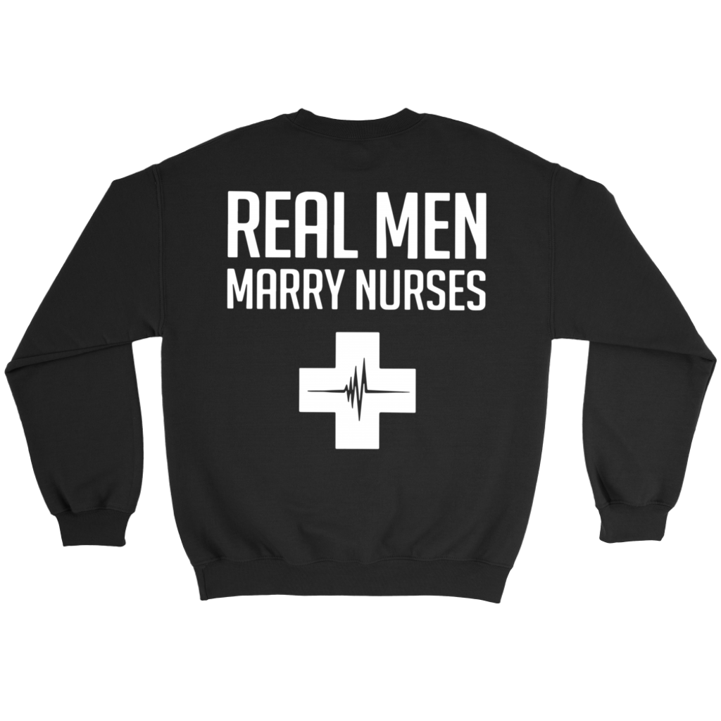 Real Men Marry Nurses T-Shirt back side
