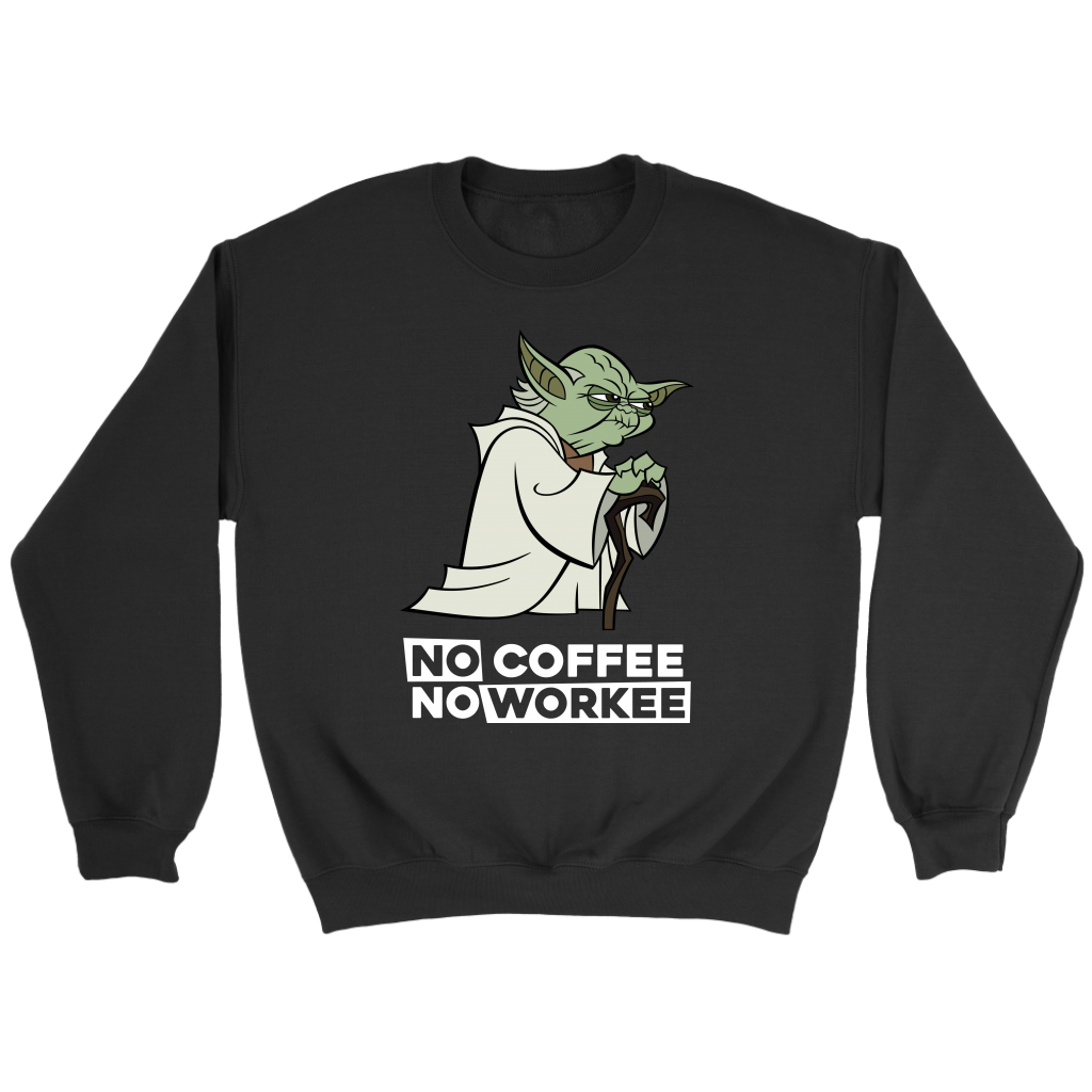 Funny Yoda No Coffee No Workee shirts