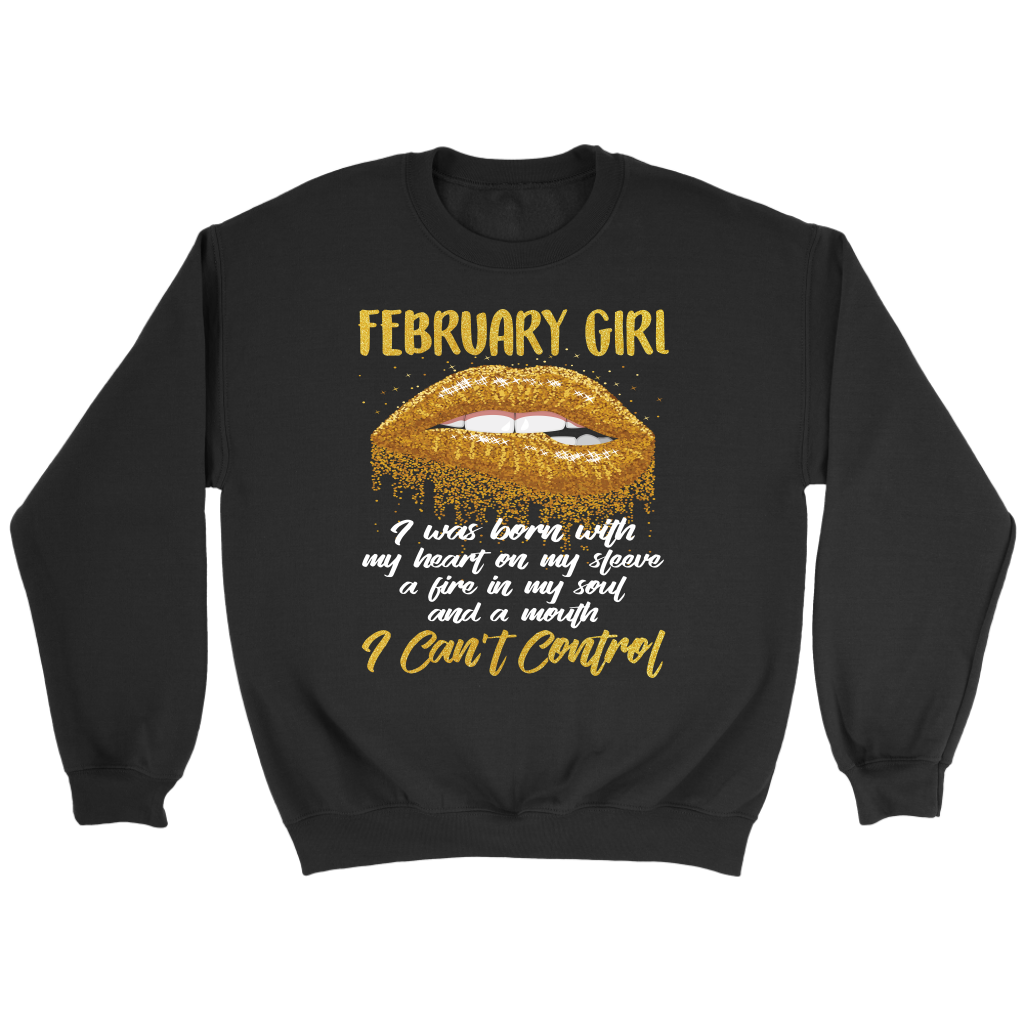 Birthday February Girl I Was Born With My Heart On My Sleeve shirt