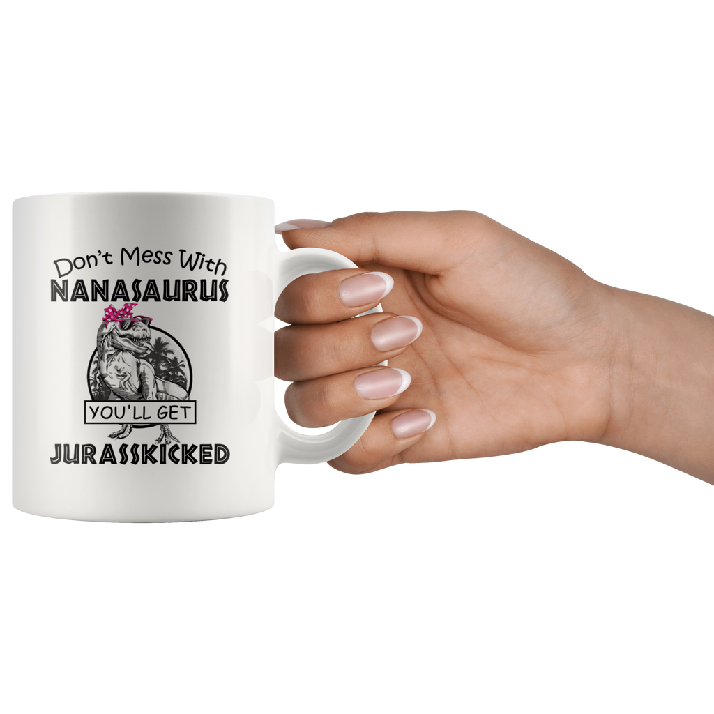 Don't Mess With Nanasaurus You'll Get Jurasskicked Mug Coffee