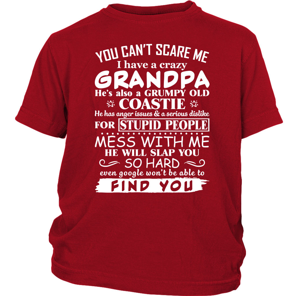 You Can't Scare Me I Have a Crazy Grandpa He's also a Grumpy Old Coastie shirt