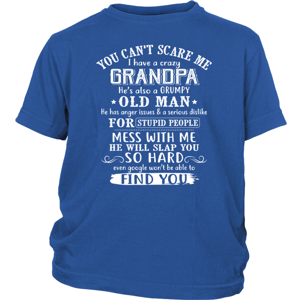 You Can't Scare Me I Have Crazy Grandpa Grumpy Old shirt
