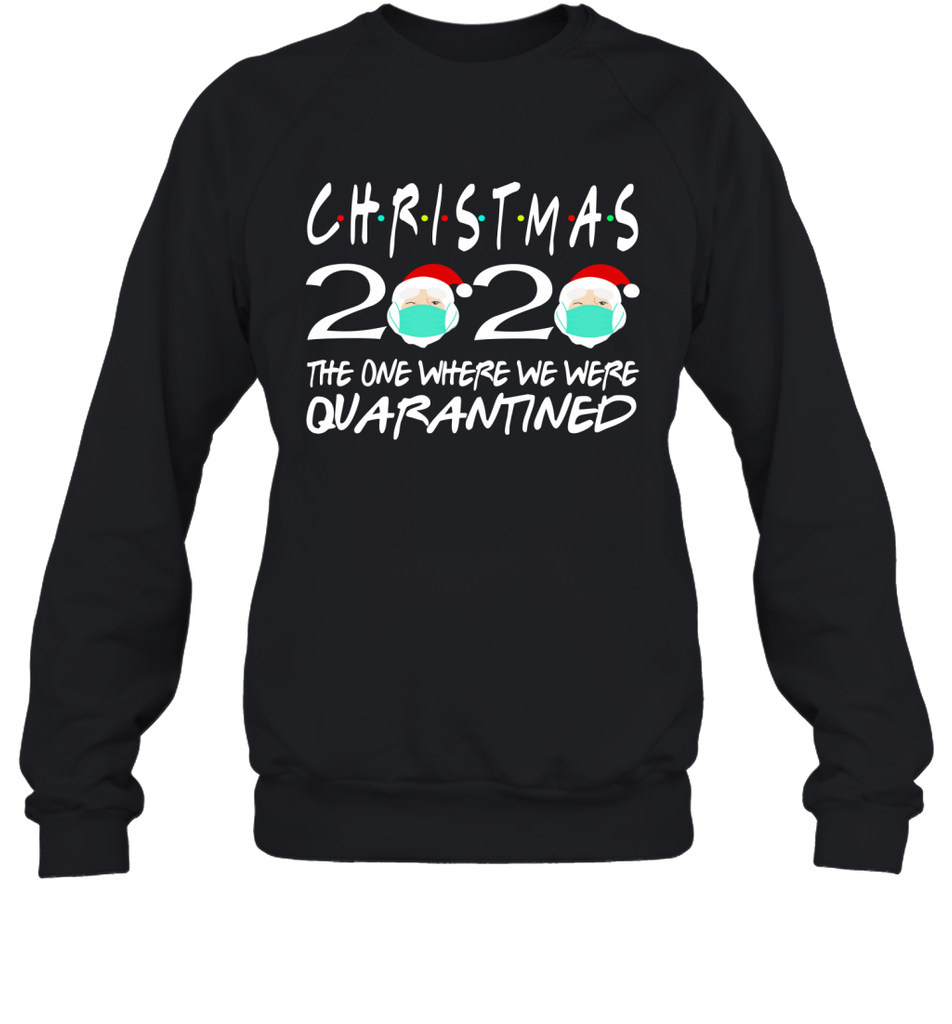 Christmas 2020 The One Where We Were Quarantined Santa Claus shirt