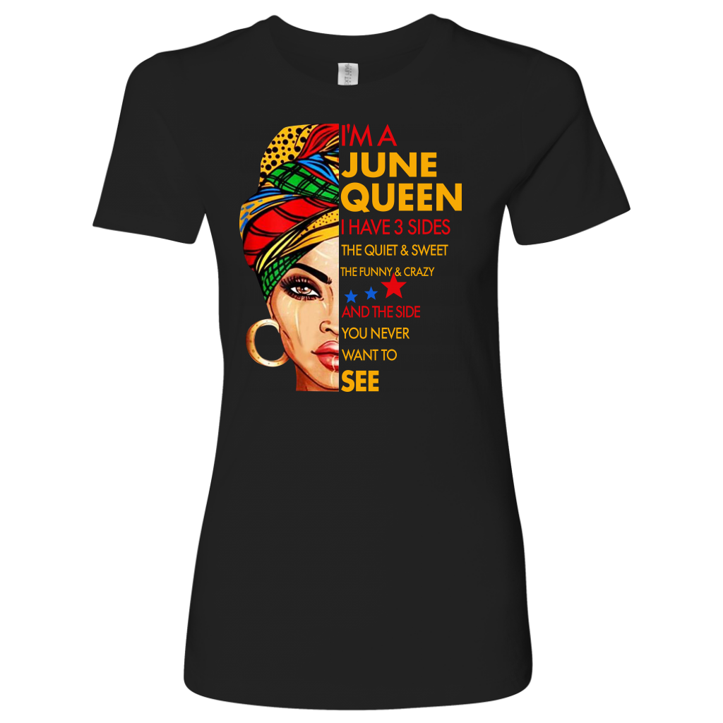 I'm A June Queen I Have 3 Sides Birthday June shirt