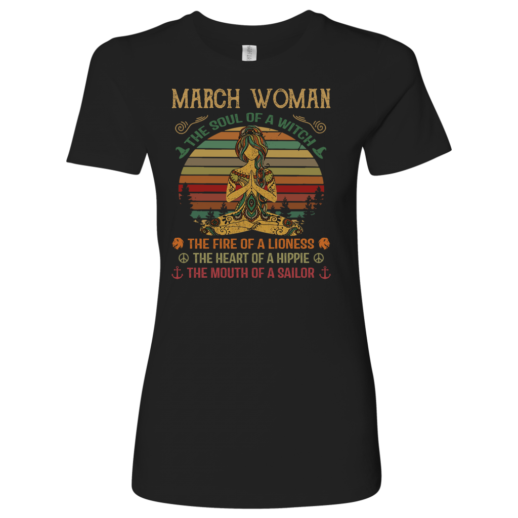 March Woman The soul of a witch the fire of a lioness shirt birthday