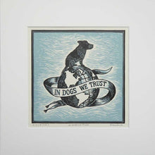 Load image into Gallery viewer, In Dogs We Trust - Mounted Blue Linoprint