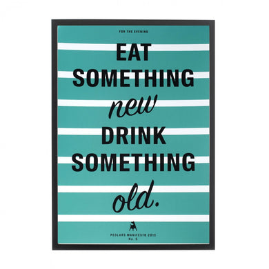 Pedlars Manifesto No 6 - Eat Something New Drink Something Old