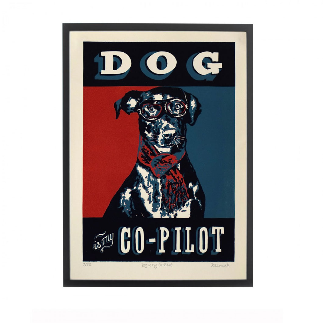 Dog is my Co-Pilot Print