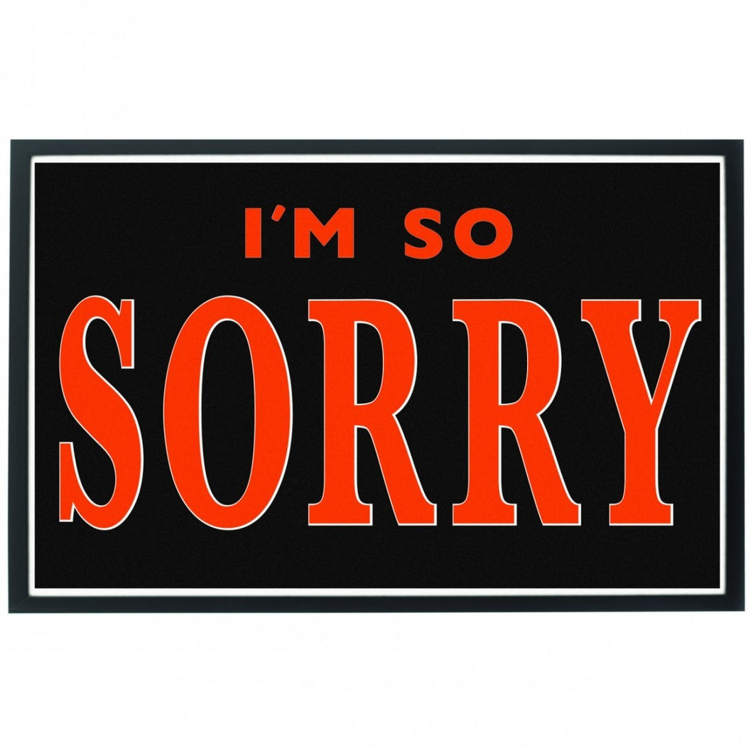 I'm So Sorry Print