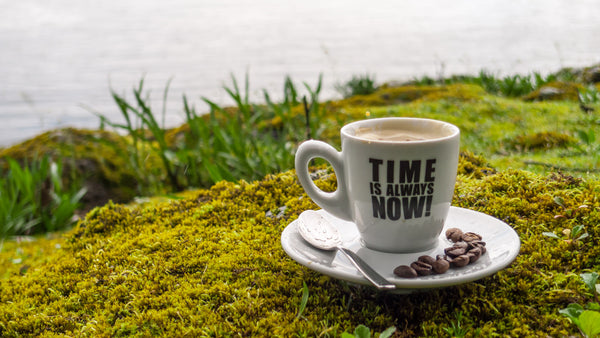 Time is always now for a cup of St. Johns Coffee, enjoy it!