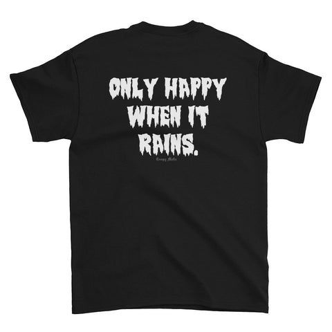 Only Happy When It Rains Tee | BACK DESIGN - S-5X, Unisex