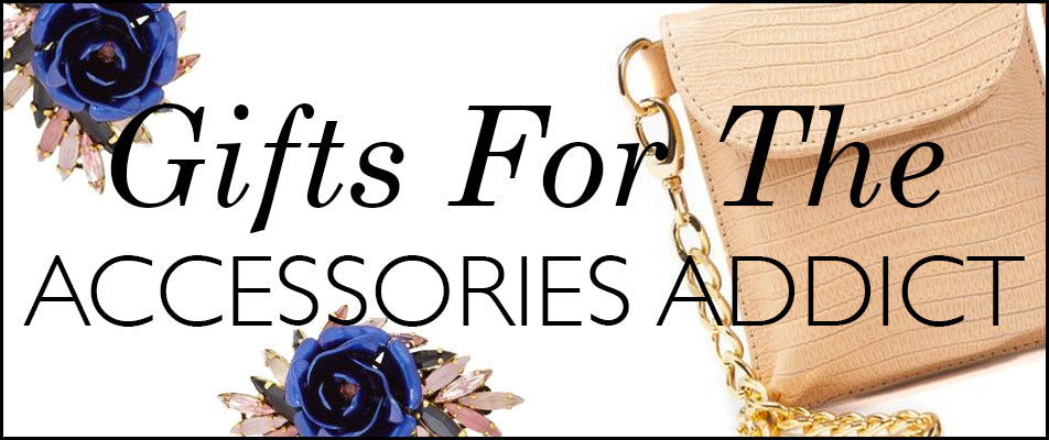 Mel Boteri Gifts for the Accessories Addict