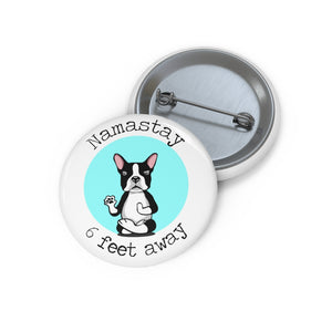 Namastay 6 Feet Away Boston Terrier Yoga Dog Custom Pin Buttons Social Distancing Funny Quote