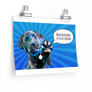 "Labrador ""Wash Your Hands Ya Filthy Animal"" Premium Matte horizontal posters"