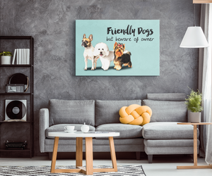 "Custom ""Friendly Dogs But Beware of Owner"" Rectangular Canvas"