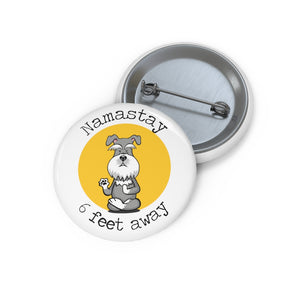 Namastay 6 Feet Away Schnauzer Yoga Dog Custom Pin Buttons Social Distancing Funny Quote