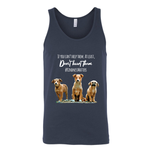 If You Can't Help Them, Don't Hurt Them. Kindness Matters - Unisex Tank