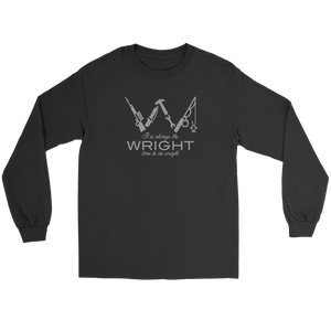 It is Always The Wright Time To Do Wright - Unisex Long Sleeve Shirt