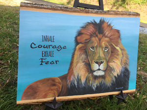 Inhale Courage Exhale Fear - Handpainted Acrylic Painting