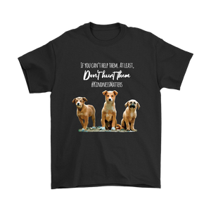 If You Can't Help Them, Don't Hurt Them. Kindness Matters - Unisex Longsleeved T-shirt