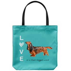 Long haired Dachshund - Love is a four legged word Tote Bag