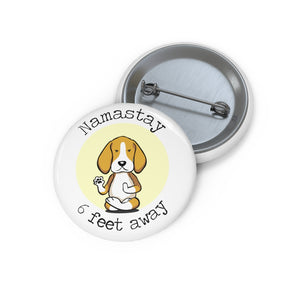 Namastay 6 Feet Away Beagle Yoga Dog Custom Pin Buttons Social Distancing Funny Quote