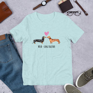 "Two Dachshund ""We Be-Long Together"" Short-Sleeve Unisex T-Shirt"