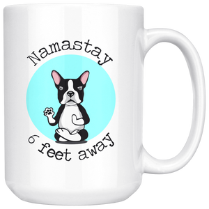 Namastay 6 Feet Away Boston Terrier Yoga Dog Mug Social Distancing Unique Birthday Gift Funny Quote
