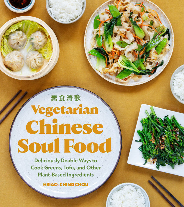 vegetarian chinese soul food: deliciously doable ways to cook greens, tofu, and other plant based ingredients