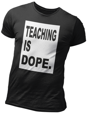 TEACHING is DOPE Graphic T-shirt