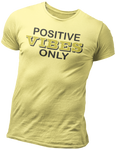 Positive Vibes Only Graphic T-shirt