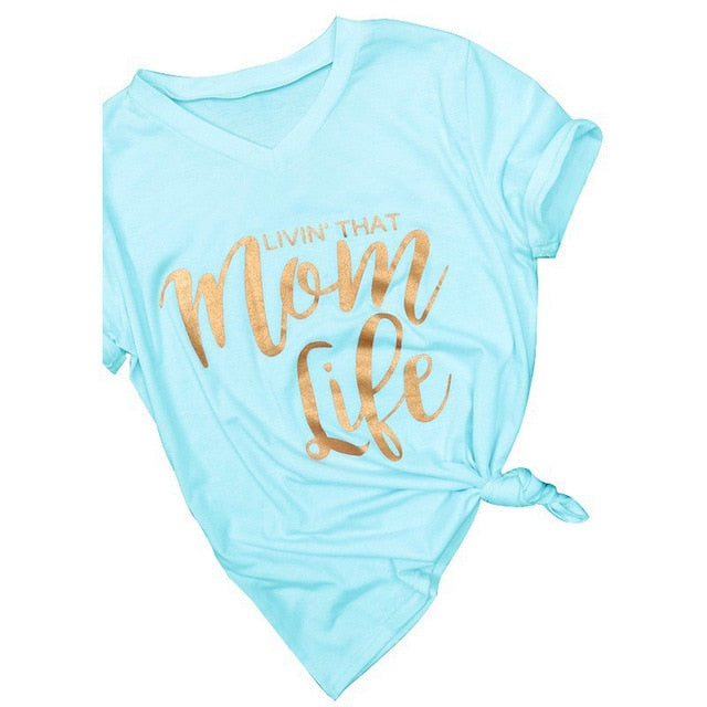 Women Tshirt Letter Printed LIVIN' THAT MOM LIFE T Shirt Women Summer Casual Harajuku Tees Shirts Poleras Femme Plus Size - go-sale-now
