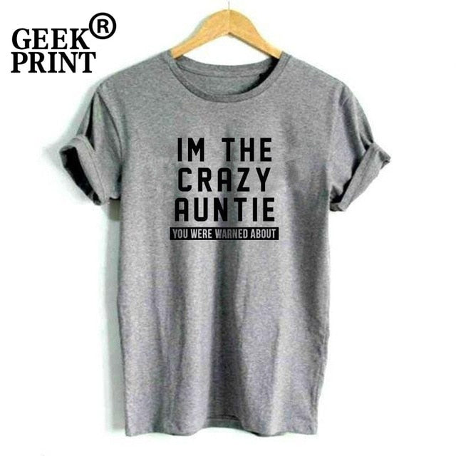 Women Tops I'M THE CRAZY AUNTIE YOU WERE WARNED ABOUT Print Tshirts Lady Grandma present funny T Shirt Top Gifts - go-sale-now