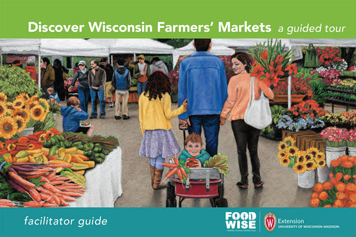 Discover Wisconsin Farmers' Markets Facilitator Guide